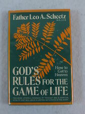 Father Leo Scheetz GOD'S RULES FOR THE GAME OF LIFE How to Get to Heaven 1st Ed