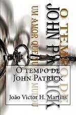 O Tempo de John Patrick : Um Amor Que Nunca Mudou by João victor martins...