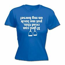 If You Can Read This Put Me Back On My Horse Ladies T-SHIRT Funny Gift birthday