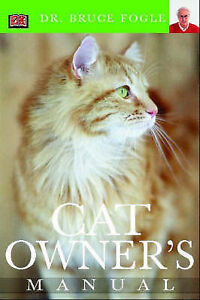 Cat Owner's Manual by Bruce Fogle (Paperback, 2003)