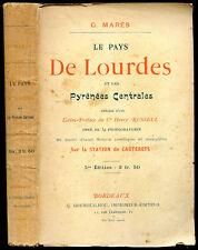G. Marès : LE PAYS DE LOURDES et les PYRENEES CENTRALES. Henry Russell - 1911