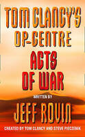 Acts of War (Tom Clancy's Op-Centre, Book 4) by Jeff Rovin (Paperback, 1996)