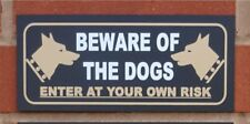 Beware of the dogs enter at your own risk sign - All Materials
