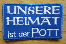 Schalke Aufnäher / Aufbügler/ Patch: UNSERE HEIMAT IST DER POTT !