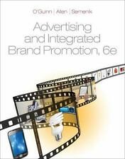 Advertising and Integrated Brand Promotion by Richard Semenik, Chris Allen and T