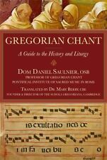 Gregorian Chant : A Guide to the History and Liturgy by Daniel Saulnier...