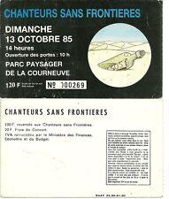 RARE / TICKET CONCERT - CHANTEURS SANS FRONTIERES 1985 RENAUD COLUCHE TRUST GOLD
