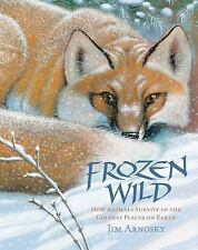 Frozen Wild: How Animals Survive in the Coldest Places on Earth Slither and Cra