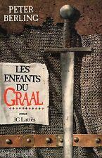 Les enfants du GRAAL / Légendes médiévales // Peter BERLING // XII ème siècle