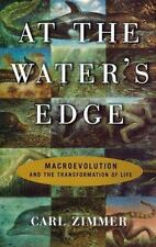 At the Water's Edge : Macroevolution and the Transformation of Life, Zimmer, Car
