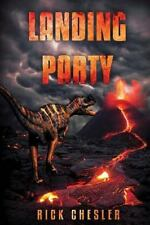 Landing Party : A Dinosaur Thriller: By Chesler, Rick