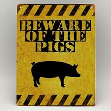 BEWARE PIGS METAL SIGN  WARNING FARM KEEP OUT DOOR PET HUTCH GIFT