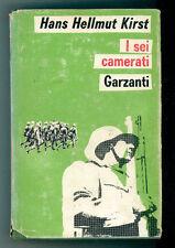 KIRST HANS HELLMUT I SEI CAMERATI GARZANTI 1968 I° EDIZ. I ROMANZI VERDI