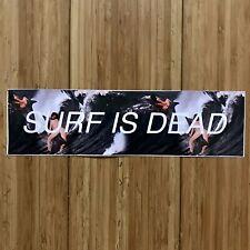 "Surf Is Dead 8"" Vinyl Decal Bumper Sticker"