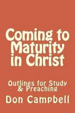Coming to Maturity in Christ by Don Campbell (2014, Paperback)