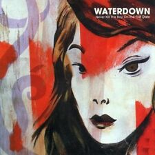 WATERDOWN - NEVER KILL THE BOY ON THE FIRST DATE - 12 TRACKS - LIKE NEW - G417