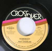 R&B 45 Ray Charles - Somebody / Louise On Crossover Records