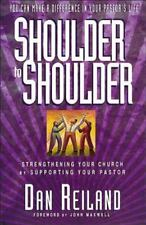 (New) Shoulder to Shoulder Strengthening Your Church by Supporting Your Pastor
