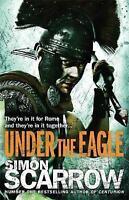Under the Eagle, Scarrow, Simon, Used; Good Book