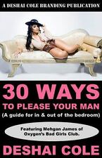 30 Ways to Please Your Man: A guide for in and out of the bedroom