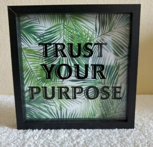 """""""TRUST YOUR PURPOSE""""  SHADOW BOX SIGN / BRAND NEW / FREE SHIPPING"""