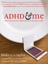 ADHD & Me: What I Learned from Lighting Fires at the Dinner Table-ExLibrary