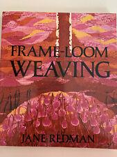 New listing Frame-Loom Weaving by Redman Sc 1976