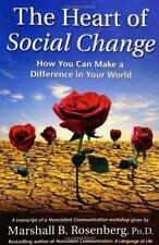 The Heart Of Social Change: How To Make A Difference In Your World (nonviolen...