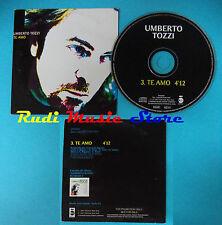 CD Singolo UMBERTO TOZZI Te Amo sp093w SPAIN PROMO IT 2005 CARDSLEEVE(S19)