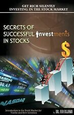 Secrets of Successful Investment in Stocks : Introduction to the Stock Market...