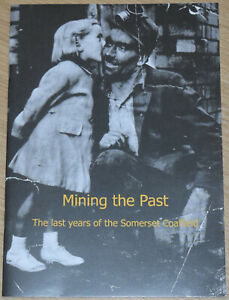 SOMERSET COALFIELD HISTORY 1950s 1960s Collieries Coal Mines Mining Miners