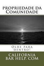 Propriedade Da Comunidade : Olhe para Dentro! by California Bar Help. com...