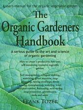 ORGANIC GARDENERS HANDBOOK HOW TO CREATE AN ABUNDANT GARDEN ON A By Frank NEW