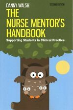 The Nurse Mentor's Handbook: Supporting Students in Clinical Prac...