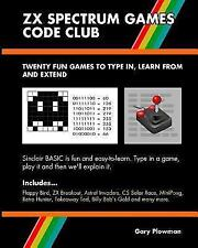 ZX Spectrum Games Code Club : Twenty Fun Games to Code and Learn by Gary...