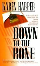 Down to the Bone by Karen Harper (2000, Paperback)