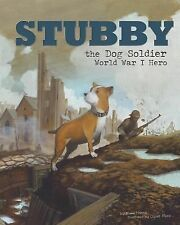 Stubby the Dog Soldier: World War I Hero (Hardback or Cased Book)