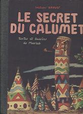 BD - Oeil-de- perdrix  - Le secret du calumet  -EO.-1947 -BE- Marleb