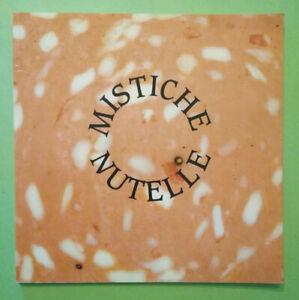 Libro Book Catalogo Arte MISTICHE NUTELLE Brocadello Tetti Baccilieri Luccarini