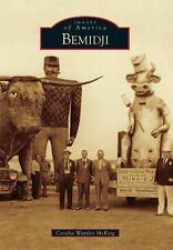 Bemidji (Minnesota) by Cecelia Wattles McKeig (2013) Images of America Series