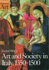 Art and Society in Italy 1350-1500 (Oxford History of Art), , Welch, Evelyn, Goo