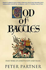 GOD OF BATTLES: HOLY WARS OF CHRISTIANITY AND ISLAM., Partner, Peter., Used; Ver