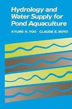 Hydrology and Water Supply for Pond Aquaculture by Claude E. Boyd and Kyung...