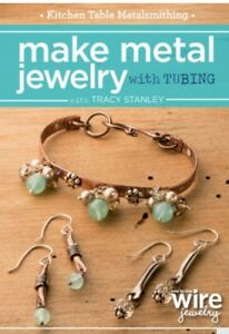 New DVD Jewelry Metalsmithing Make Metal Jewelry With Tubing Tracy Stanley