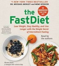 The FastDiet : Lose Weight, Stay Healthy, and Live Longer with the Simple...