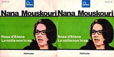 DISCO 45 GIRI    NANA MOUSKOURI – ROSA D'ATENE // LA NOTTE NON LO SA