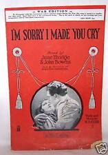 1918 SHEET MUSIC-I'M SORRY I MADE YOU CRY-WAR EDITION-WWI