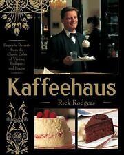 Kaffeehaus: Exquisite Desserts from the Classic Cafés of Vienna, Budapest, an...