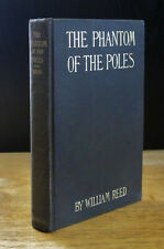 THE PHANTOM OF THE POLES (1906) WILLIAM REED, ILLUSTRATED 1ST EDITION