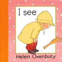 I See (Board Book) by Helen Oxenbury